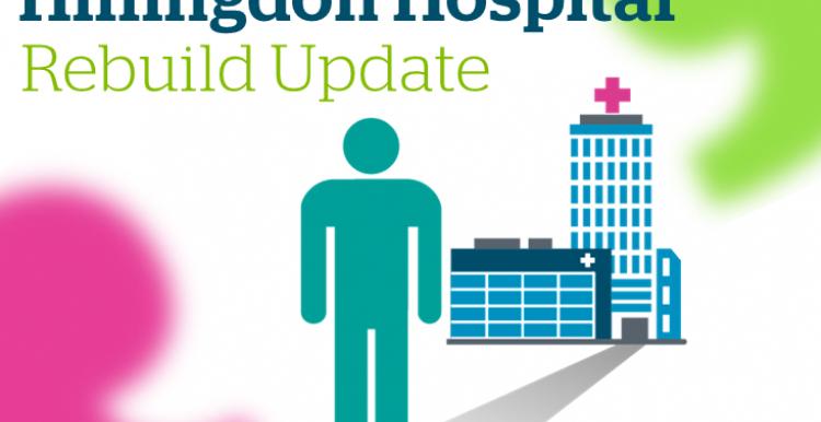 Hillingdon Hospital Rebuild Update