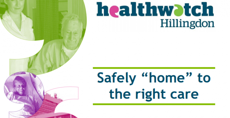 Healthwatch Hillingdon 'Safely Home to the Right Care' Report front cover