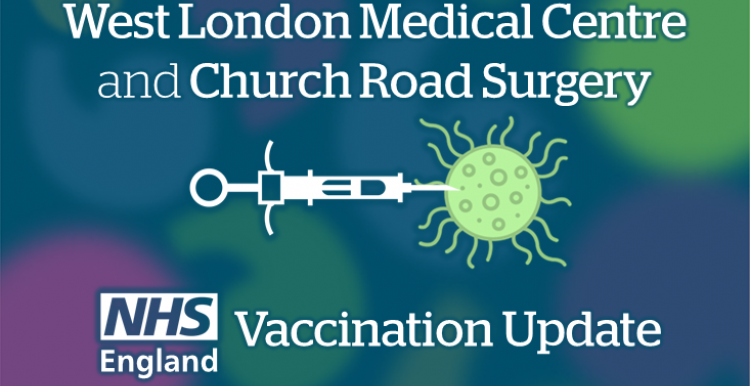 West London Medical Centre and Church Road Surgery NHS England Vaccination Update