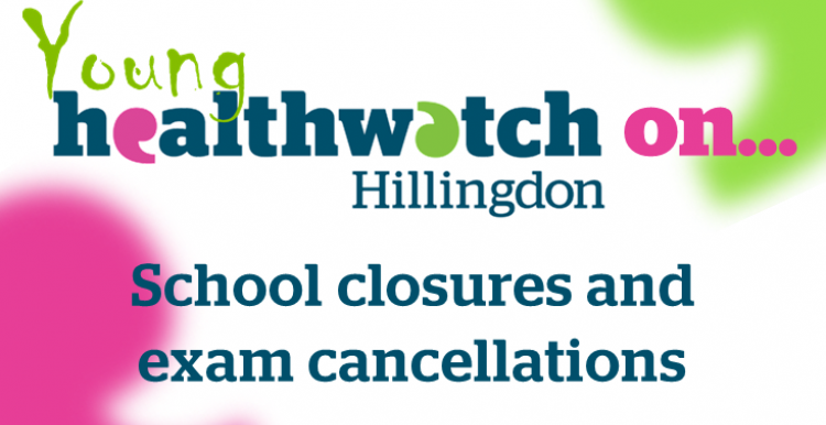 Young Healthwatch on... School closures and exam cancellations