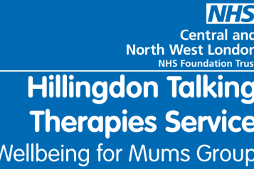 NHS Central and North West London Foundation Trust - Hillingdon Talking Therapies Service Wellbeing for Mums Group
