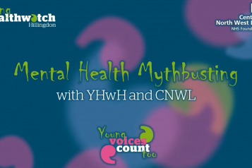 Young Healthwatch Hillingdon & CNWL NHS Trust on Mental Health Mythbusting