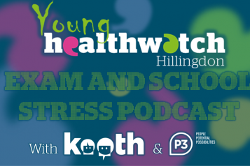 Young Healthwatch Hillingdon Exam and School Stress Podcast Thumbnail