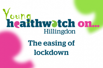 Young Healthwatch on... Easing of lockdown
