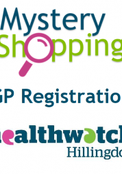 Healthwatch Hillingdon Mystery Shopping Report on GP Registration Front Cover